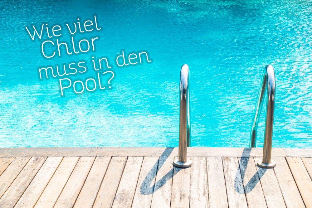 Wieviel Chlor muss in den Pool?