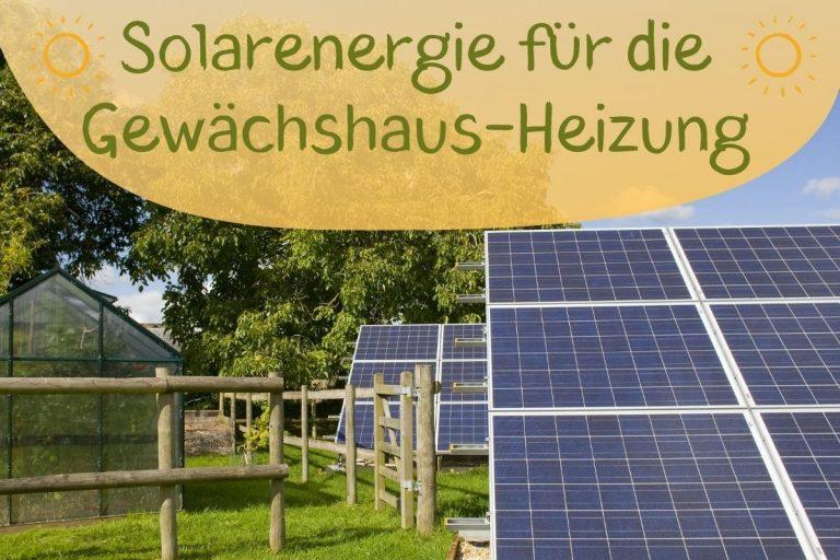Solarenegie Gewächshaus-Heizung - Titel
