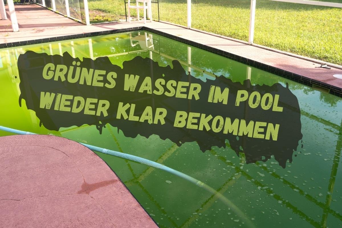 Grünes Wasser im Pool klar bekommen - Titel