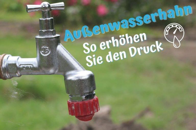 Druck am Außenwasserhahn erhöhen