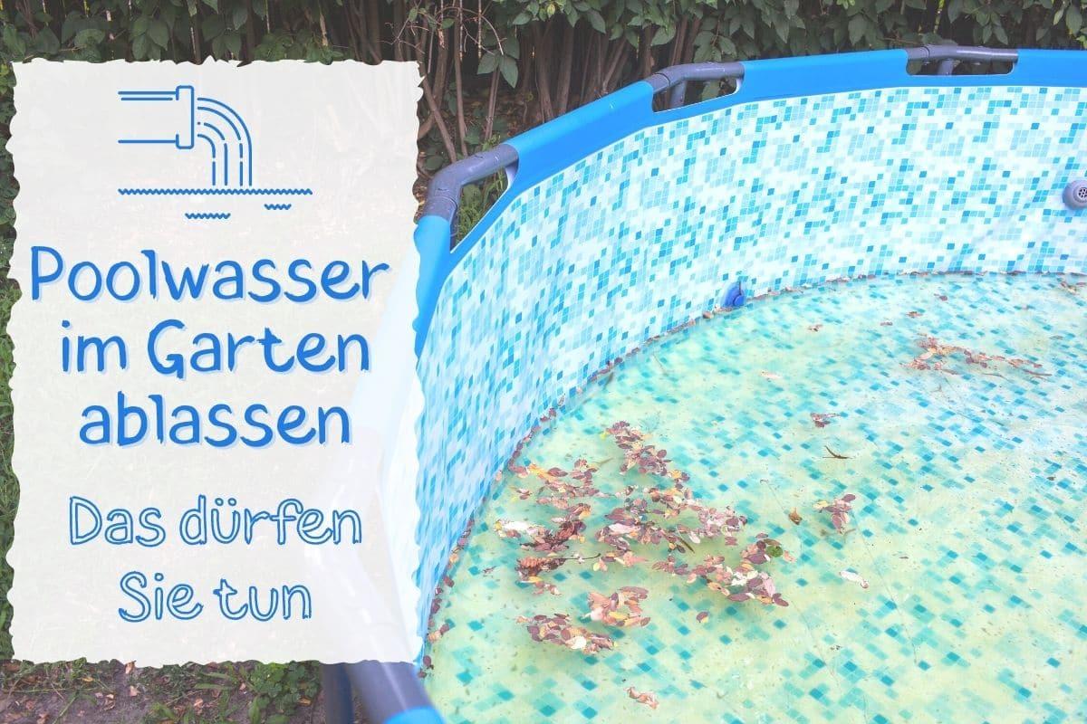 Poolwasser im Garten ablassen