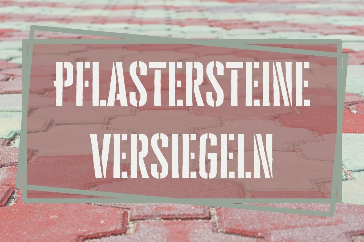 Pflastersteine versiegeln - Titel
