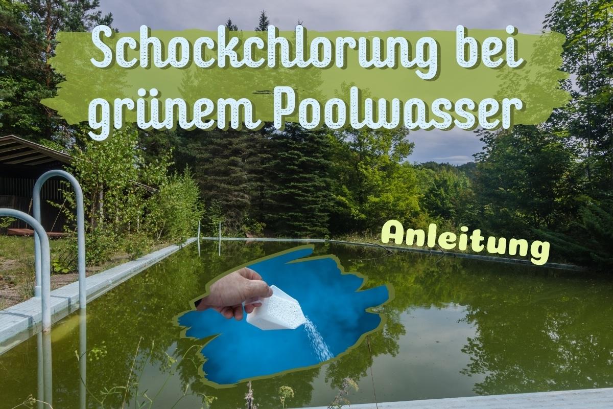 Schockchlorung bei grünem Poolwasser - Titel