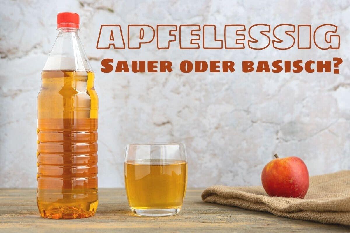 Ist Apfelessig sauer oder basisch