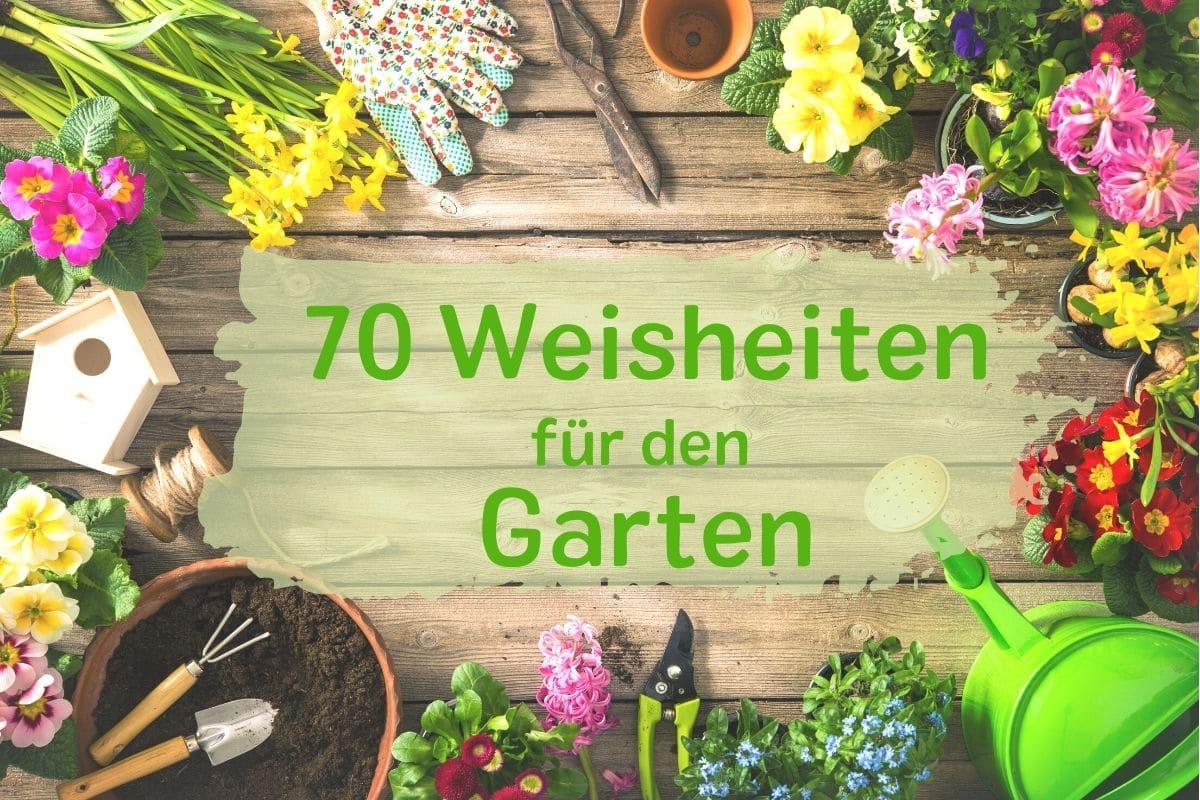 schöne Garten-Weisheiten