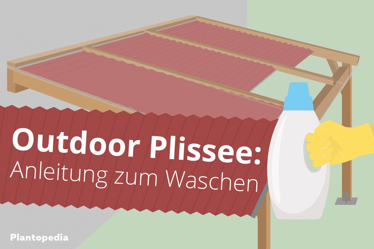 Outdoor Plissee waschen