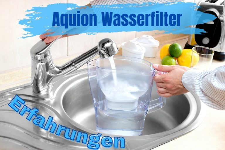 Erfahrung zu Aquion Wasserfiltern