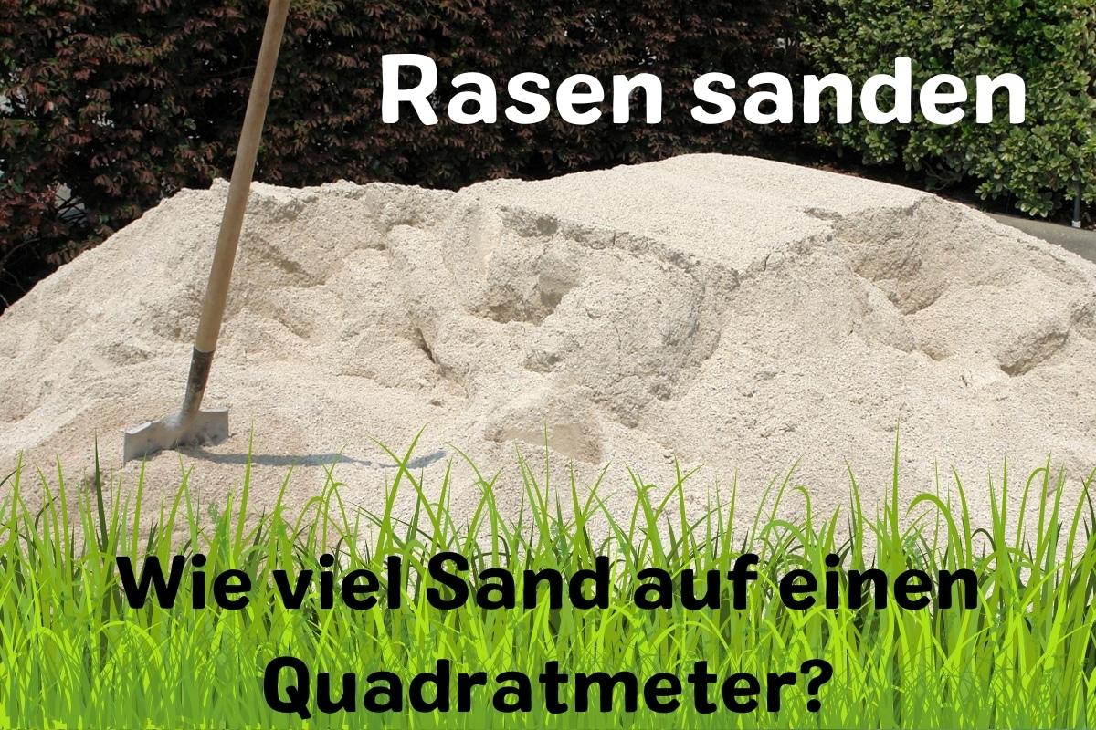 Rasen sanden: Wie viel Sand auf einen Quadratmeter? - Titelbild