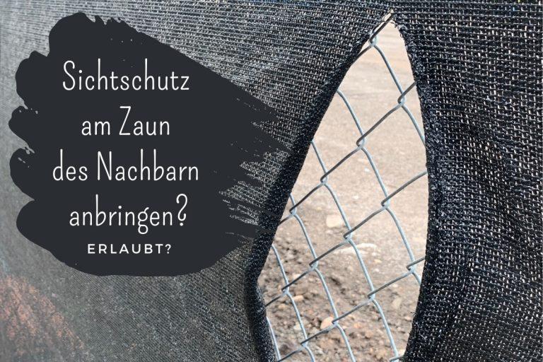 Sichtschutz am Zaun des Nachbarn anbringen? - Titelbild