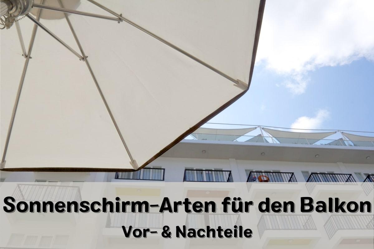 Sonnenschirm-Arten für den Balkon   Vor- & Nachteile - Titelbild