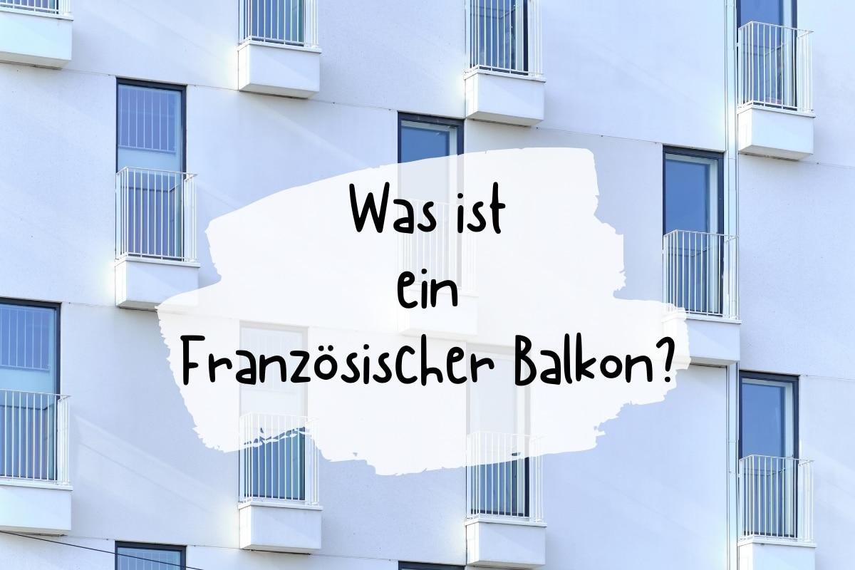 Know-how: Was ist ein französischer Balkon? - Titelbild