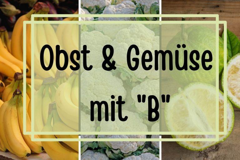 Obst und Gemüse mit B am Anfang