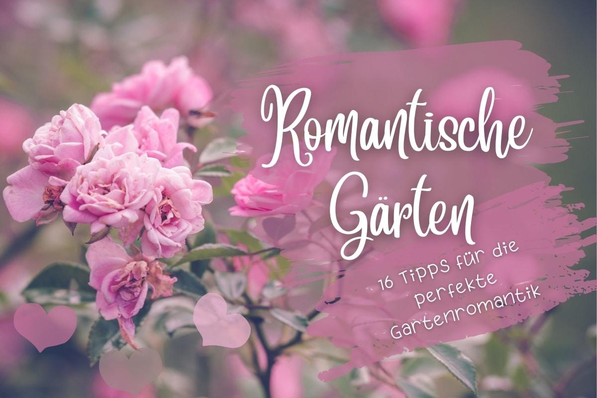 Romantische Gärten: 16 Tipps für die perfekte Gartenromantik - Titelbild